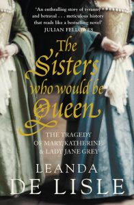 Leanda de Lisle - The Sisters Who would Be Queen - Book Cover